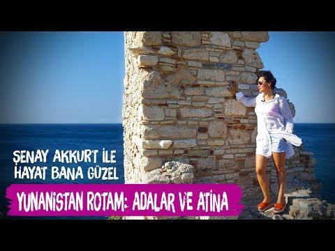 Yunan Adaları ve Atina - Hayat Bana Güzel - Şenay Akkurt