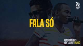 Puto Portugues ft Lil Saint- Fala Só Letra