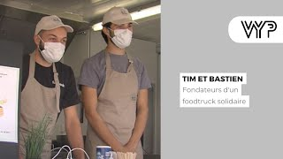 """VYP Avec """"Tim et Bastien"""", fondateurs d'un foodtruck solidaire"""