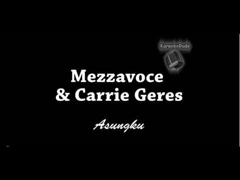 Mezzavoce & Carrie Geres - Asungku [KaraokeDude]