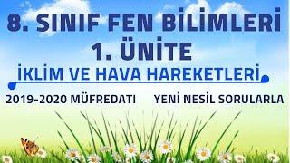 8. SINIF FEN BİLİMLERİ 1. ÜNİTE - İKLİM VE HAVA HAREKETLERİ