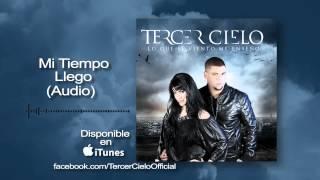 Tercer Cielo- Mi Tiempo Llego (Audio)
