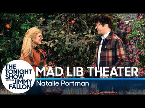 MadLibTheater withNatalie Portman