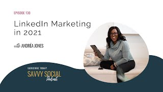 LinkedIn Marketing in 2021