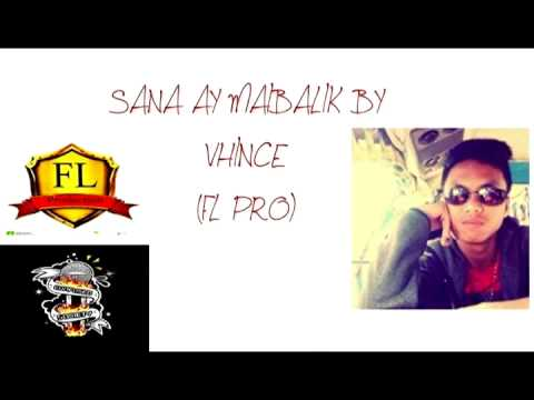 SANA AY MAIBALIK By VHiNCE ( FL PRO )