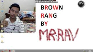 BROWN RANG yo yo honey singh cover by MR.RAV