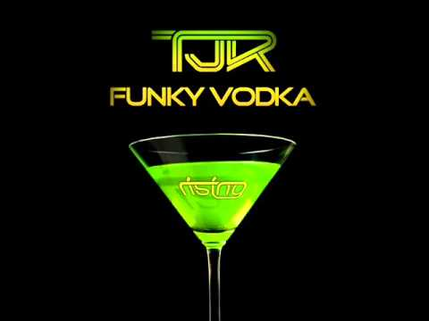funky vodka original mix tjr