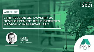 L'impression 3D, l'avenir des dispositifs médicaux implantables ? - ADDITIV médical France