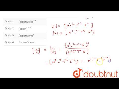 The dimensions of the quantity `L//C` is identical to