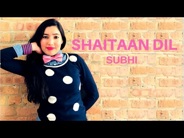 Shaitaan Dil  (Original Song) | Subhi