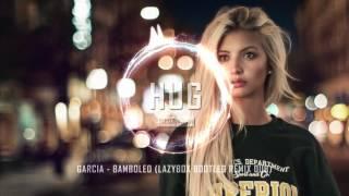 Garcia - Bamboleo (Lazybox Bootleg Remix Dub)