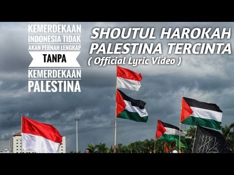 Shoutul Harokah - Palestina Tercinta (Official Lyric Video)