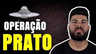 Operação Prato - O caso mais intrigante da UFO Brasileira