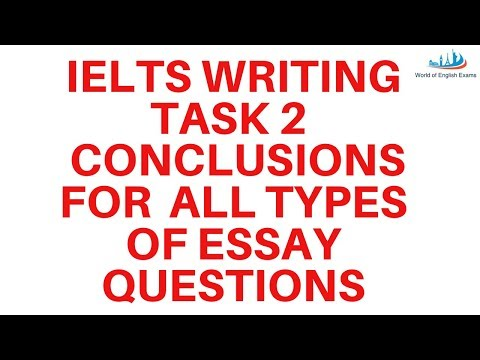 IELTS WRITING TASK 2  Conclusions For  All Types Of Essay Questions