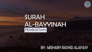 Surah Al-Bayyinah dan Terjemahannya - Mishary Rashid Alafasy