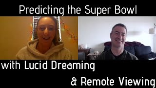 Using Lucid Dreaming & Remote Viewing to Predict the Super Bowl with Lana Sackwild & Sean McNamara