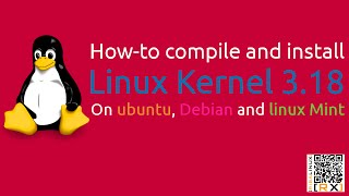 How-to compile and install Linux Kernel 3.18 On ubuntu, Debian and linux Mint