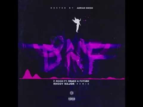 P. Reign feat. Drake & Future - DNF (RhodyMajor remix)