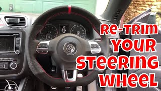 How to Re-Trim Steering Wheel CHEAP! - Wheel Cover & Scirocco MODS!