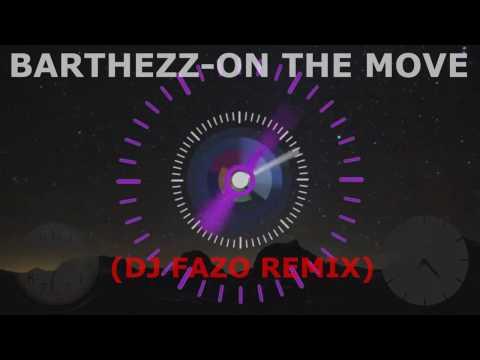 Barthezz-On The Move (DJ Fazo Remix 2017) thumbnail