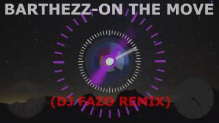 Barthezz-On The Move (DJ Fazo Remix 2017)