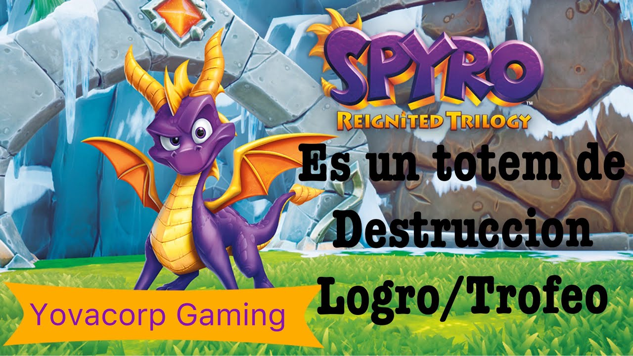Spyro 3 Year Of The Dragon Es Un Totem De Destruccion Logrotrofeo