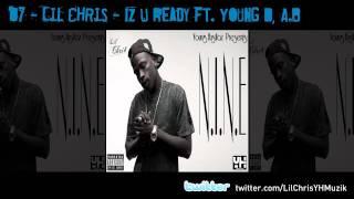 07 - Lil Chris - Iz U Ready ft. Young D, A.B.mp3