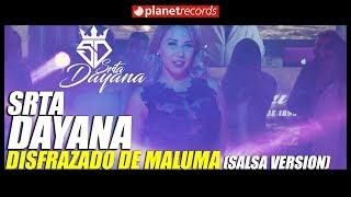 SRTA DAYANA - Disfrazado De Maluma (Salsa Version) Tropical Hit 2018