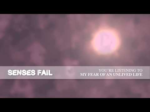 """Senses Fail """"My Fear Of An Unlived Life"""""""