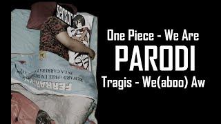 (TRIGGER) WIBU JANGAN NONTON!! One Piece Parodi - Wibu Tragis
