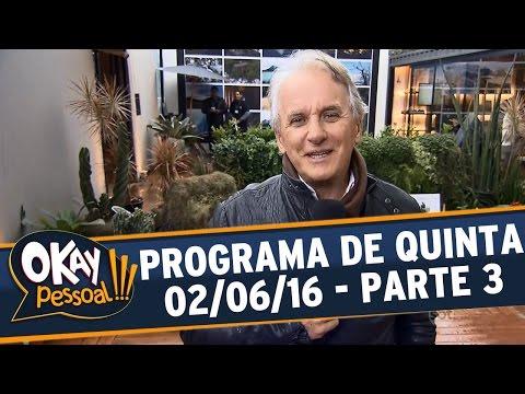 Okay Pessoal!!! (02/06/16) - Quinta - Parte 3