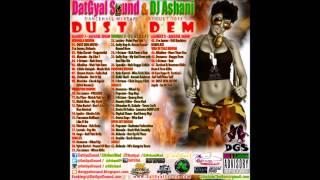 DatGyal Sound & DJ Ashani - Dust Dem Mixtape - August 2015