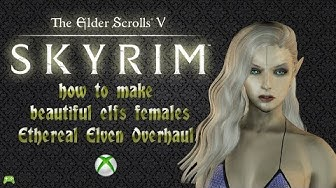 skyrim special edition how to make beautiful elfs females Xbox [HD]