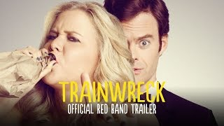 Trainwreck - Official Red Band Trailer (HD)