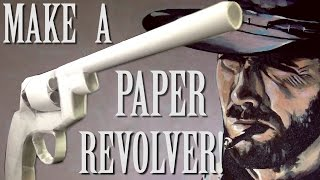 How to make a Paper Revolver