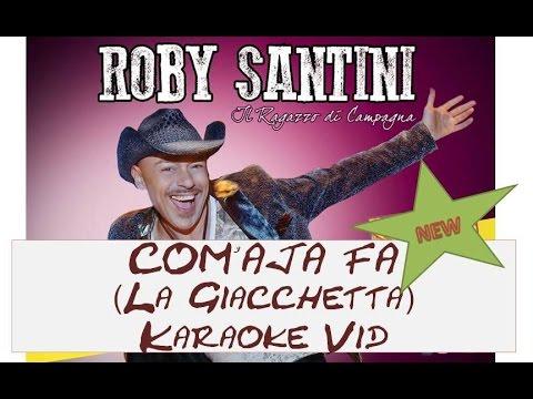 ROBY SANTINI  - COM' AJA FA  (La Giacchetta) Karaoke Vid