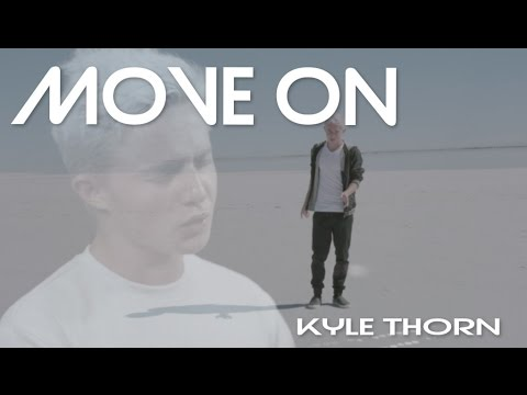 Kyle Thorn - Move On (Original Song)