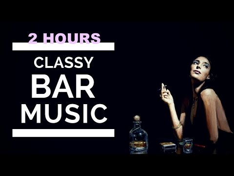 Bar Music and Jazz Bar Music 2017: 2 HOURS of Bar Music Playlist and Bar Music Jazz Instrumental