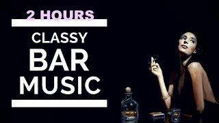 Bar Music and Jazz Bar Music 2017: 2 HOURS of Bar Music Playlist and Bar Music Jazz Instrumental