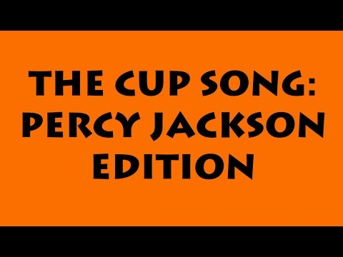 Cup Song: Percy Jackson Edition