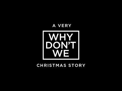 Why Don't We • A CHRISTMAS STORY FOR YOUR PARENTS