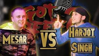 GOT BEEF? - Harjot Singh vs Mesar