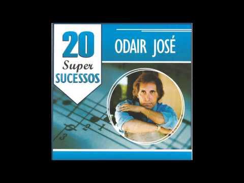 ODAIR JOSÉ  - 20 Super Sucessos