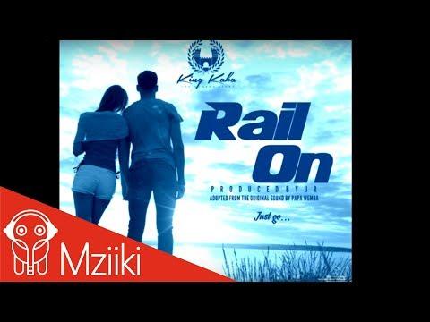 King Kaka - Rail On (Official Audio)