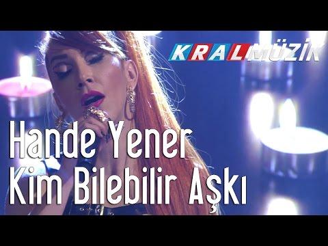 Kral Pop Akustik - Hande Yener - Kim Bilebilir Aşkı