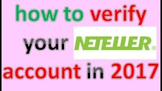 how to verify your Neteller account in 2017