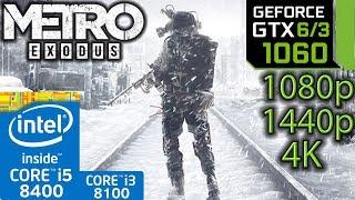Metro Exodus - GTX 1060 6gb / 3gb - i5 8400 - i3 8100 - 1080p - 1440p - 4K - Benchmark PC