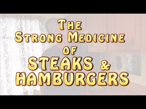 The Strong Medicine of Steaks and Hamburgers