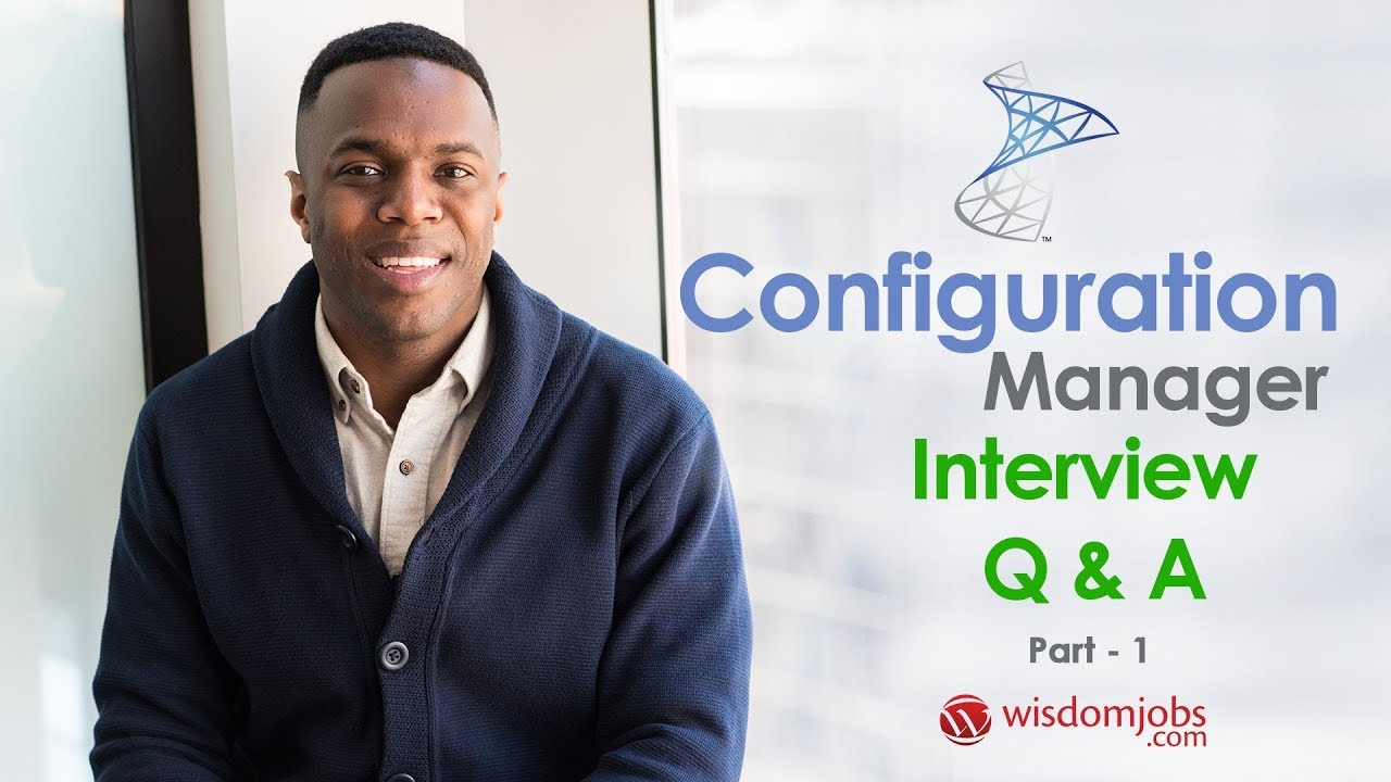 TOP 250+ Configuration Manager Interview Questions and
