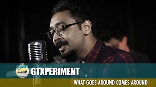 GTXperiment - What Goes Around Comes Around #FlyFmStripped